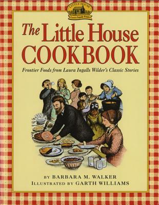 The little house cookbook frontier foods from laura for Classic house books