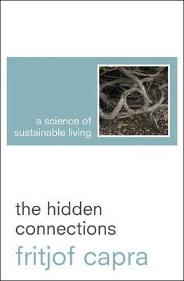 The Hidden Connections by Fritjof Capra