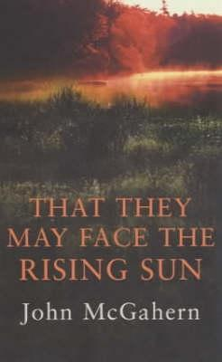 That They May Face The Rising Sun by John McGahern