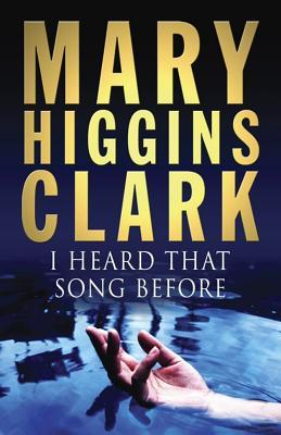 I Heard That Song Before by Mary Higgins Clark