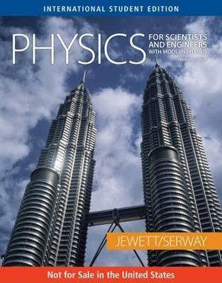 Physics For Scientists And Engineers With Modern Physics (Aise, Chapters 1 46): 1