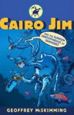 Cairo Jim and the Sunken Sarcophagus of Sekheret: A Tale of Mayhem, Mystery and Moisture