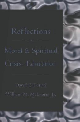 Reflections on the Moral & Spiritual Crisis in Education