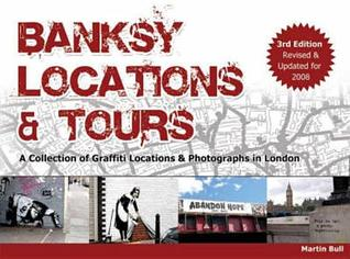 Banksy Locations and Tours: A Collection of Graffiti Locations and Photographs in London