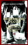 Mechanical Occult: Automatism, Modernism, And The Specter Of Politics