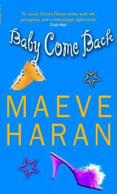 Baby Come Back by Maeve Haran