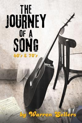 Journey of a Song 60's & 70's: The Backstory of Some of the Most Loved Songs of the 60's & 70's