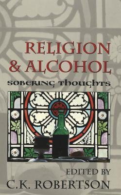Religion and Alcohol by C.K. Robertson