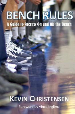 Bench Rules: A Guide to Success on and Off the Bench