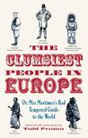 The Clumsiest People in Europe