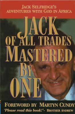 Jack of All Trades, Mastered by One: Jack Selfridge's Adventures with God in Africa