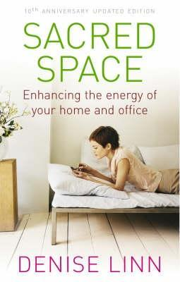 Sacred Space: Enhancing the energy of your home and office