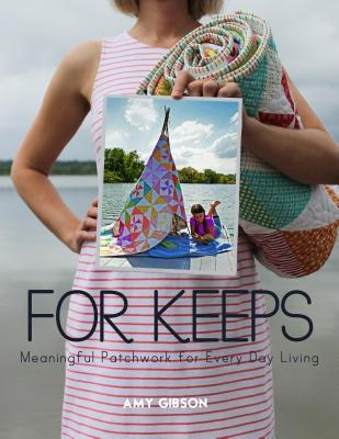 For Keeps: Meaningful Patchwork for Every Day Living