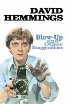 Blow Up And Other Exaggerations
