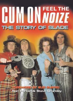 Cum On, Feel the Noize by Alan G. Parker