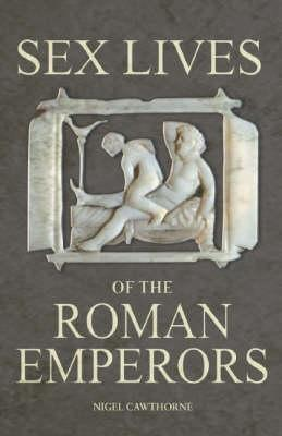Sex Lives of the Roman Emperors