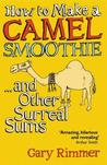How to Make a Camel Smoothie and Other Surreal Sums