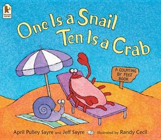 One Is a Snail, Ten Is a Crab by April Pulley Sayre