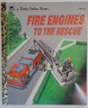 Fire Engines to the Rescue (Little Golden Book)