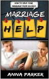 Marriage Help: How To Save Your Marriage From Divorce