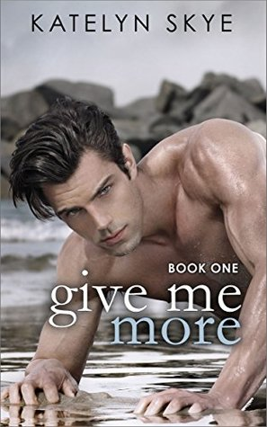 Give Me More (Give Me More, #1)