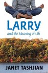 Larry and the Meaning of Life (Gospel According to Larry, #3)