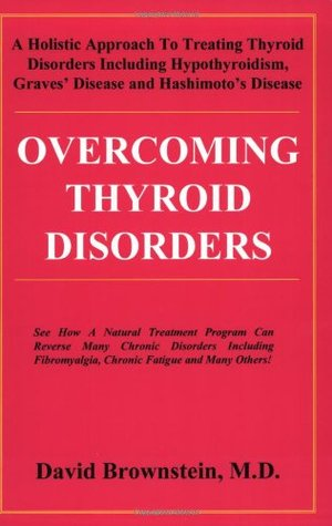 Overcoming Thyroid Disorders by David Brownstein