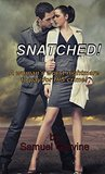 Snatched!: A woman's worst nightmare to pay for HIS crime!