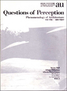 Questions of Perception: Phenomenology of Architecture (a+u July 1994 Special Issue)