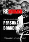 REBRAND: The Ultimate Guide to Personal Branding