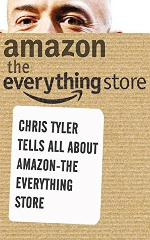 Amaozn the Everything Store: Chris Tyler Tells All About Amazon the Everything Store