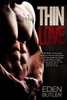 Thin Love by Eden Butler