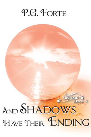 And Shadows Have Their Ending (Oberon, #9)