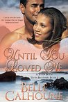 Until You Loved Me (Seven Brides, Seven Brothers, #3)