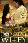 New Frontier of Love by Dorothy Wiley