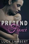 The Pretend Fiancé (A Billionaire Love Story, #2)