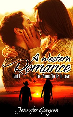 A Western Romance: Part 1 - Too Young To Be In Love (Gracy May, #1)