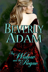 The Widow And The Rogue by Beverly Adam
