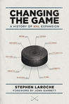 Changing the Game: A History of NHL Expansion
