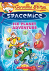 Ice Planet Adventure (Geronimo Stilton Spacemice, #3)