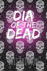 Dia of the Dead by Brit Brinson
