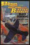 Dusty Ayres and His Battle Birds - Black Lightning