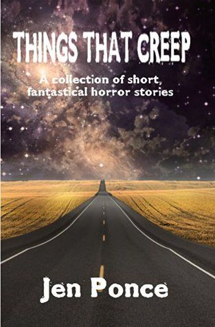 Things That Creep: a collection of short, fantastical horror stories