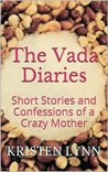 The Vada Diaries: Short Stories and Confessions of a Crazy Mother (The Unbalancing Act)