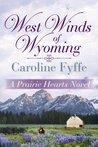 West Winds of Wyoming (Prairie Hearts, #3)