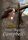 The Truth Doesn't Die: The Truth Trilogy - Book III
