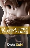 Kept Little Thing (Little Thing, #2)