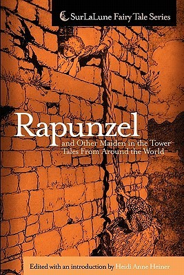 Rapunzel And Other Maiden In The Tower Tales From Around The World