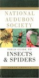 National Audubon Society Field Guide to Insects and Spiders: North America (National Audubon Society Field Guides (Paperback))
