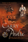Carry on Padre: Memoirs of an Army Chaplain in Apartheid South Africa